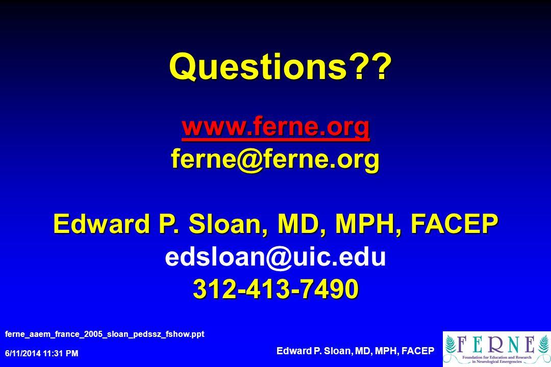 Questions www.ferne.org ferne@ferne.org Edward P. Sloan, MD, MPH, FACEP edsloan@uic.edu 312-413-7490.