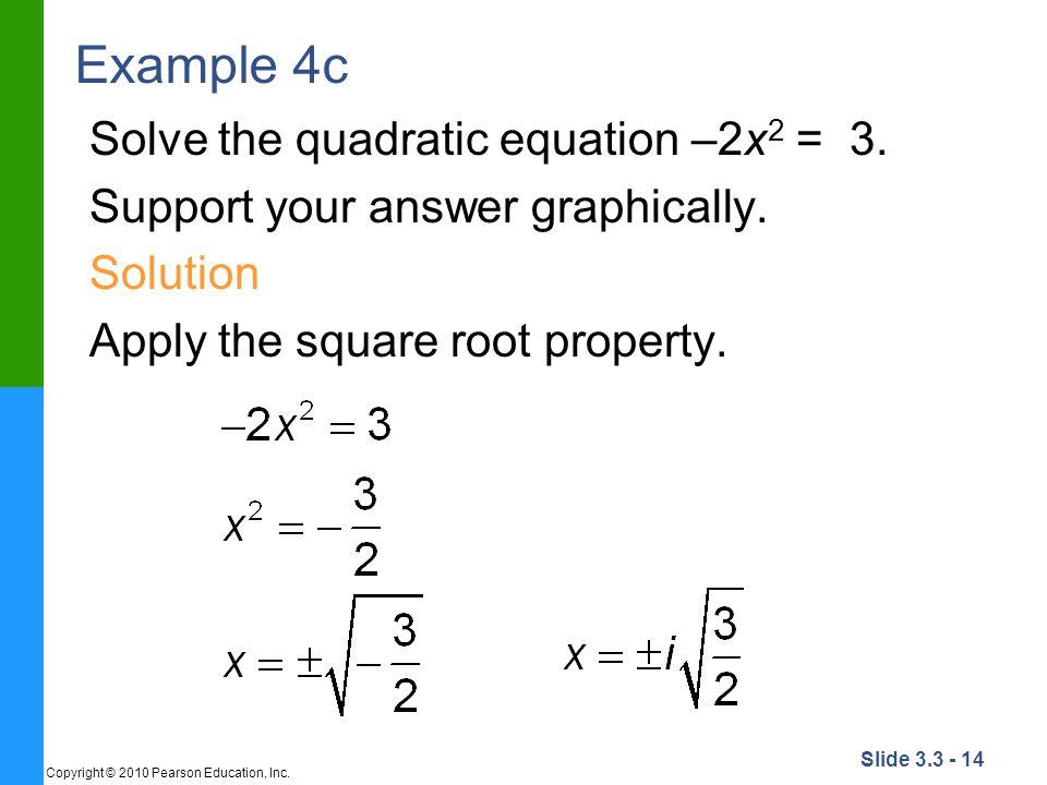 Example 4c Solve the quadratic equation –2x2 = 3.