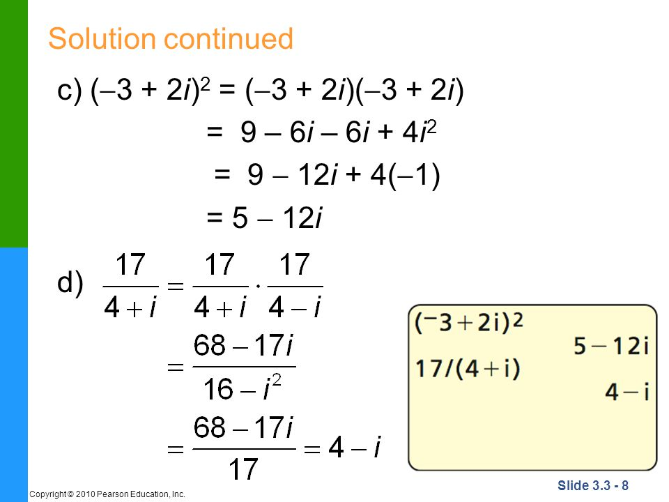 Solution continued c) (3 + 2i)2 = (3 + 2i)(3 + 2i)