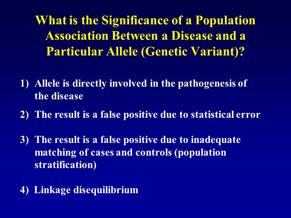 What is the Significance of a Population Association Between a Disease and a Particular Allele (Genetic Variant)