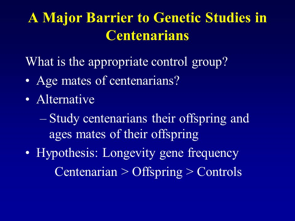 A Major Barrier to Genetic Studies in Centenarians