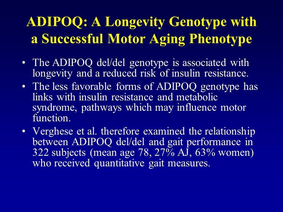 ADIPOQ: A Longevity Genotype with a Successful Motor Aging Phenotype