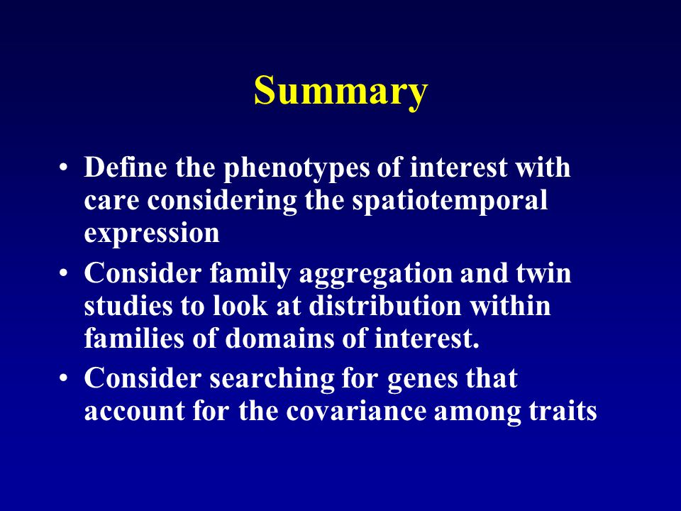 Summary Define the phenotypes of interest with care considering the spatiotemporal expression.