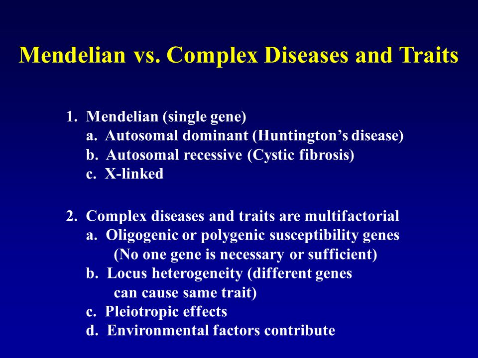 Mendelian vs. Complex Diseases and Traits