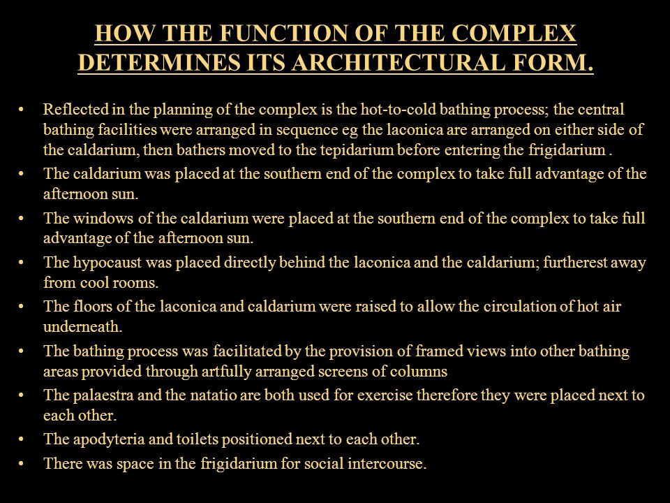 HOW THE FUNCTION OF THE COMPLEX DETERMINES ITS ARCHITECTURAL FORM.