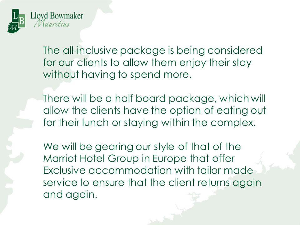 The all-inclusive package is being considered