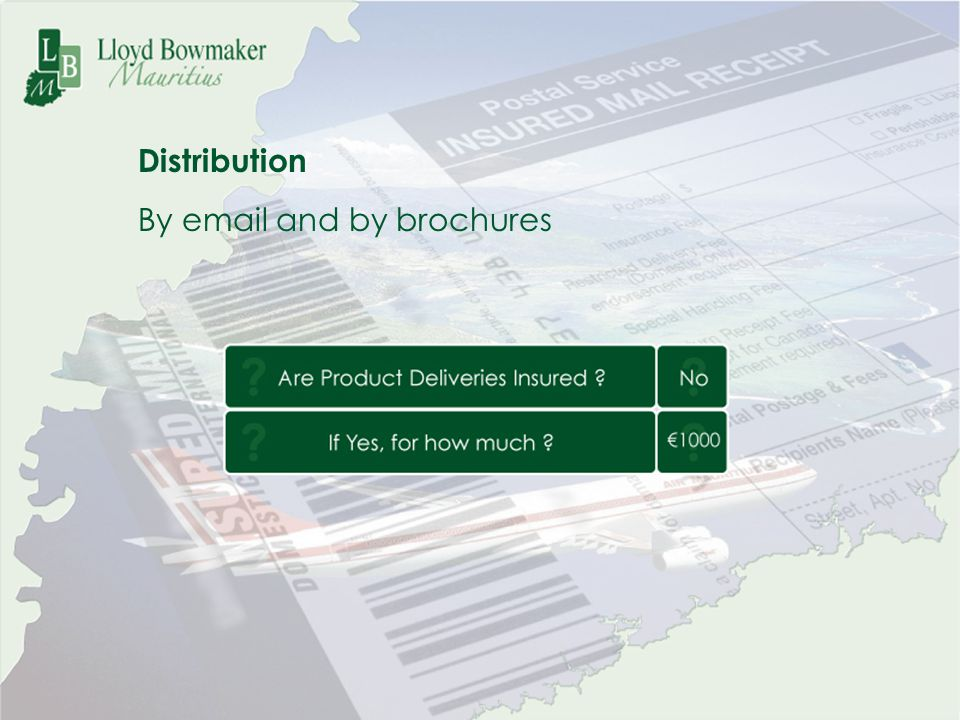 Distribution By email and by brochures