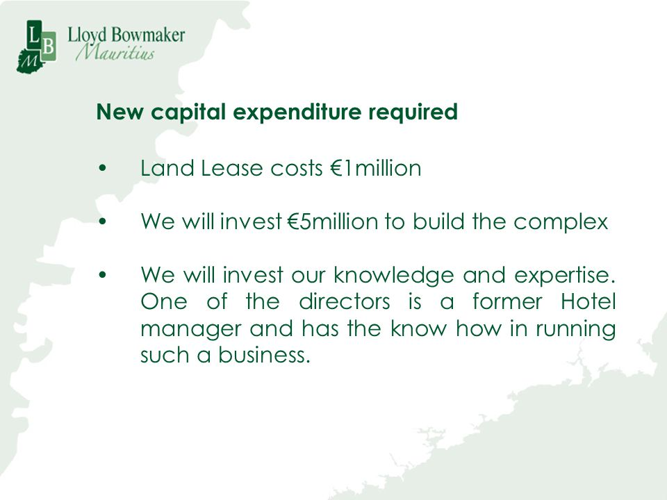 New capital expenditure required
