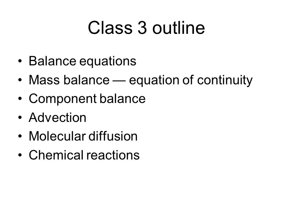 Class 3 outline Balance equations