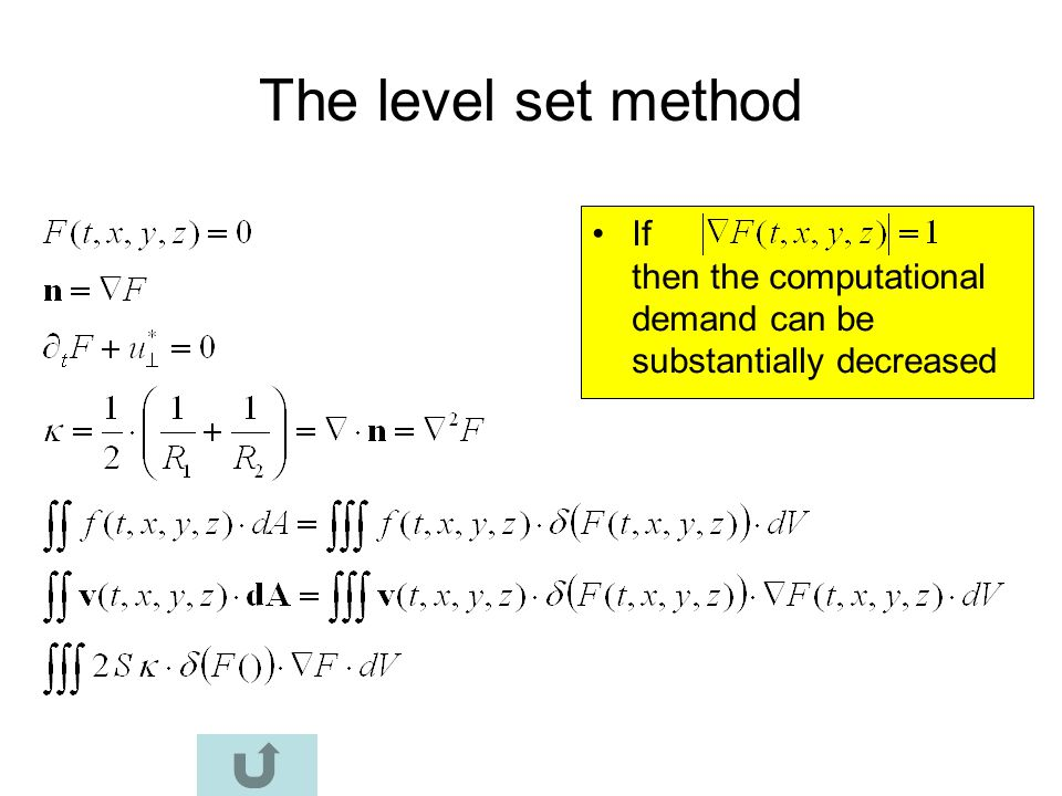 The level set method If then the computational demand can be substantially decreased