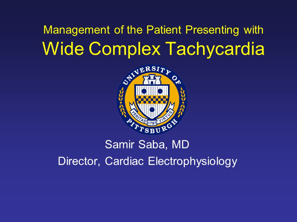 Management of the Patient Presenting with Wide Complex Tachycardia