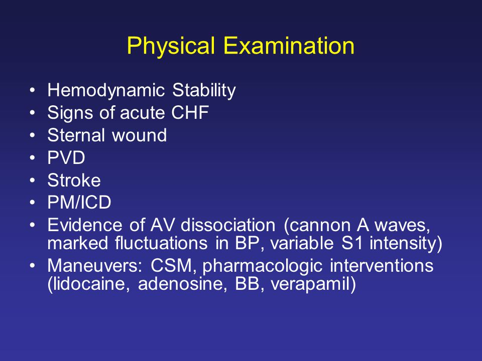 Physical Examination Hemodynamic Stability Signs of acute CHF