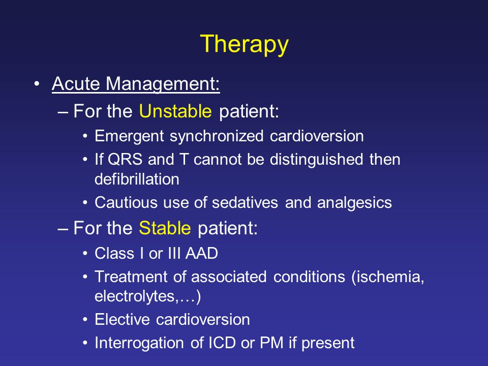 Therapy Acute Management: For the Unstable patient: