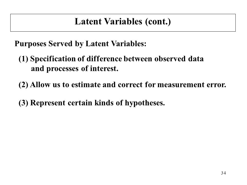 Latent Variables (cont.)