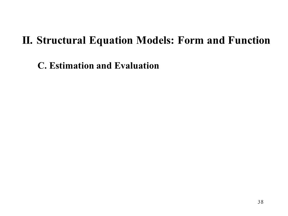 II. Structural Equation Models: Form and Function