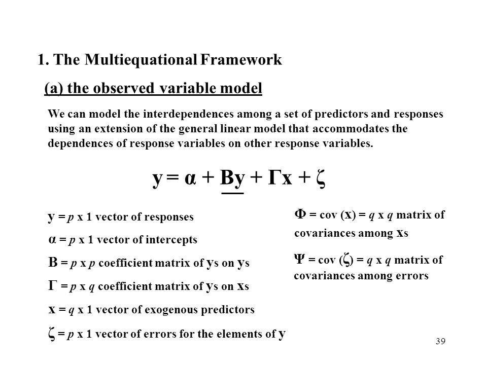 y = α + Βy + Γx + ζ 1. The Multiequational Framework