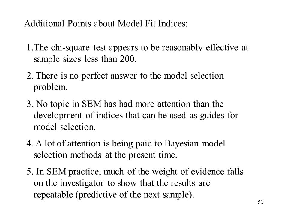Additional Points about Model Fit Indices: