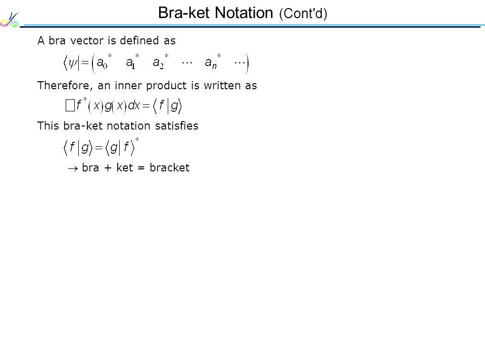 Bra-ket Notation (Cont d)