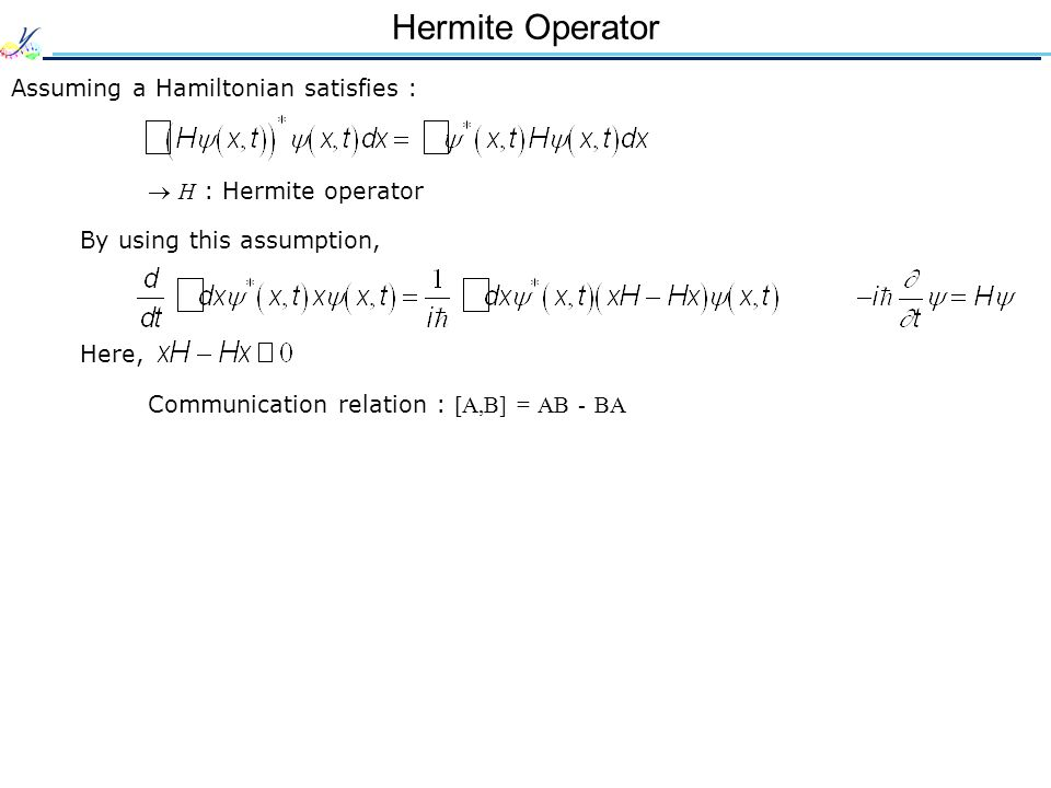 Hermite Operator Assuming a Hamiltonian satisfies :