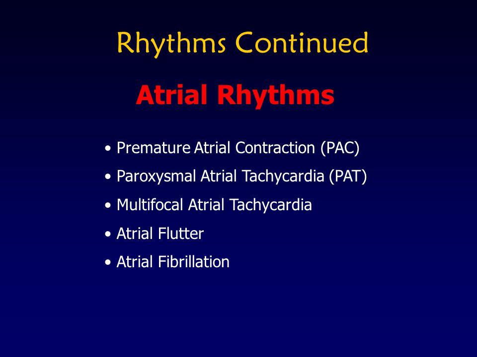Rhythms Continued Atrial Rhythms Premature Atrial Contraction (PAC)