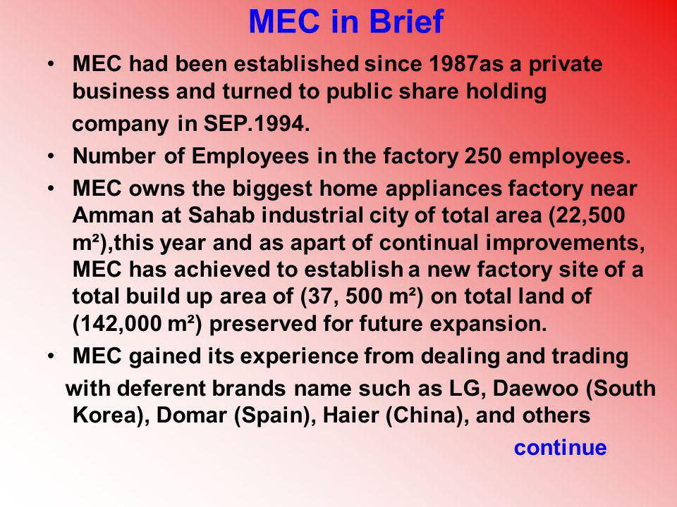 MEC in Brief MEC had been established since 1987as a private business and turned to public share holding.