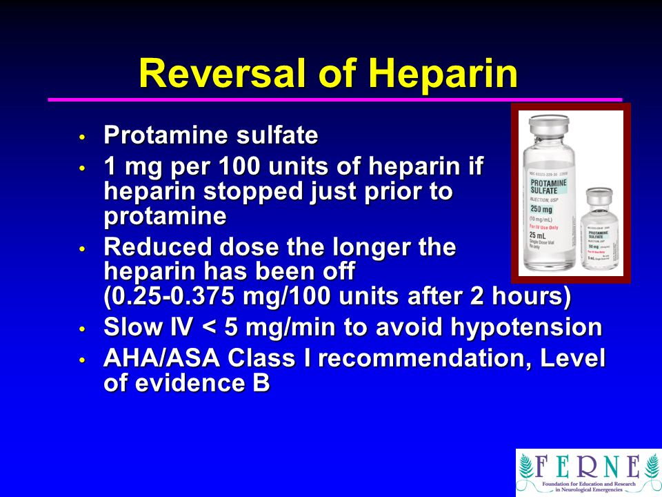 Reversal of Heparin Protamine sulfate