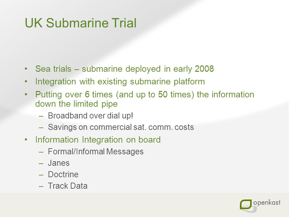 UK Submarine Trial Sea trials – submarine deployed in early 2008