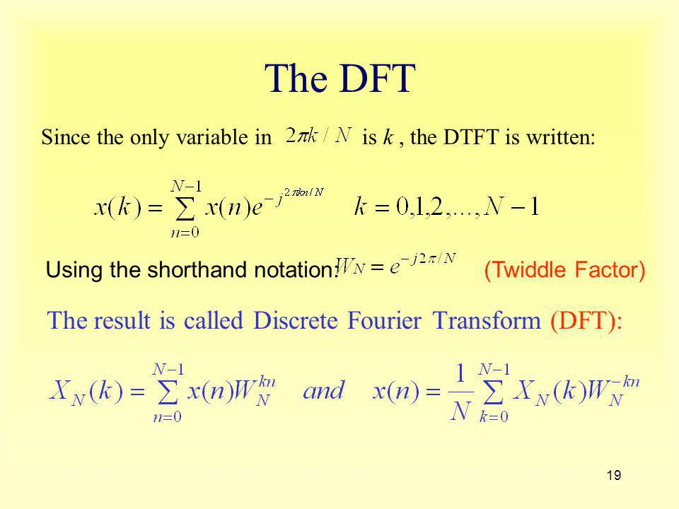 The DFT The result is called Discrete Fourier Transform (DFT):