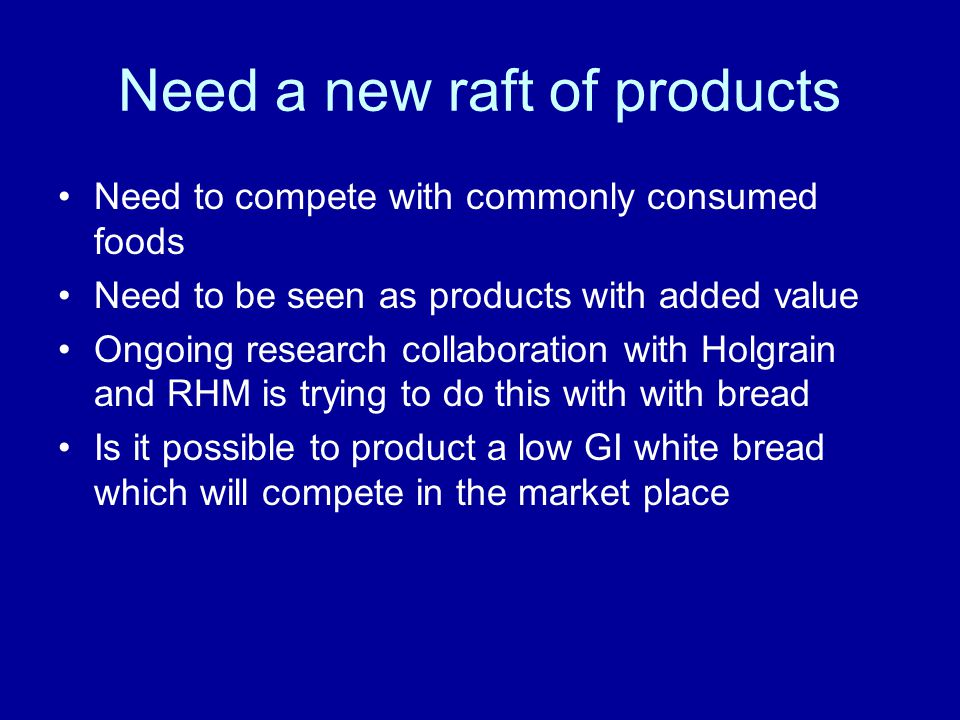 Need a new raft of products