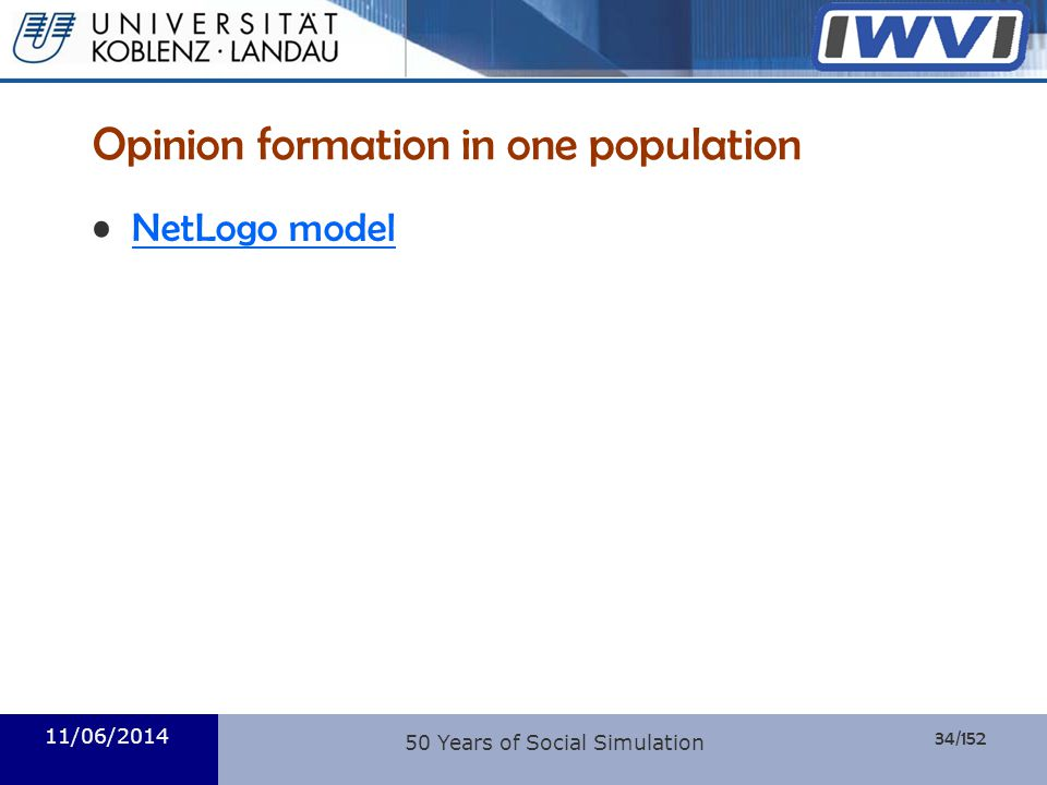 Opinion formation in one population