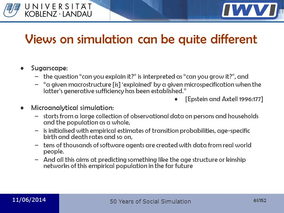 Views on simulation can be quite different