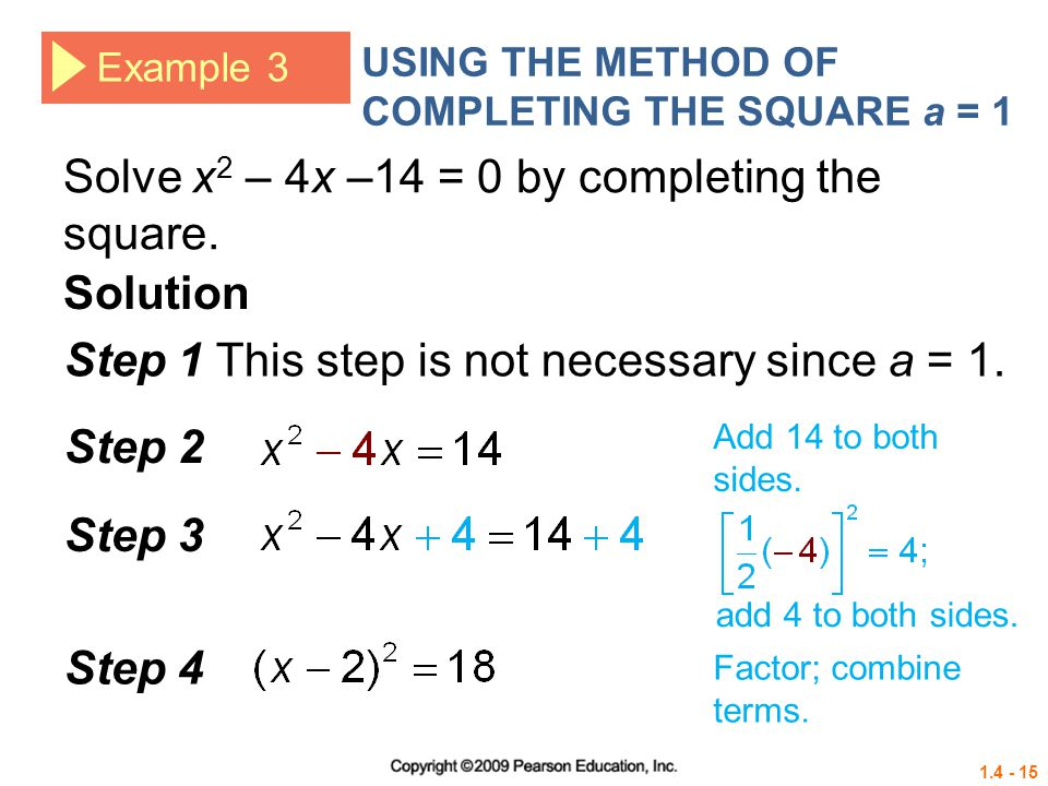 Solve x2 – 4x –14 = 0 by completing the square.