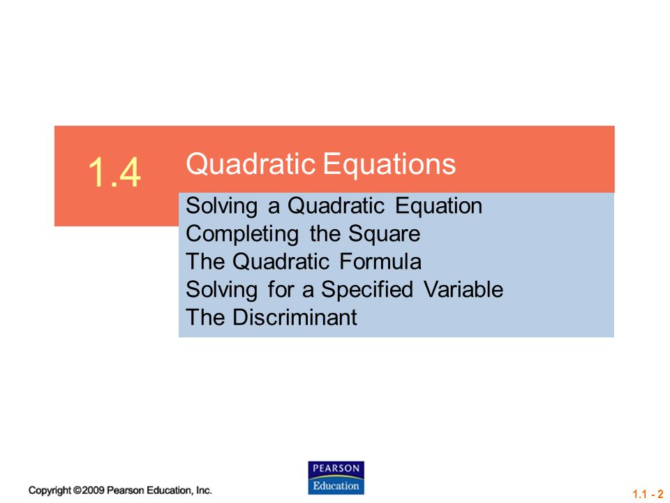 1.4 Quadratic Equations Solving a Quadratic Equation