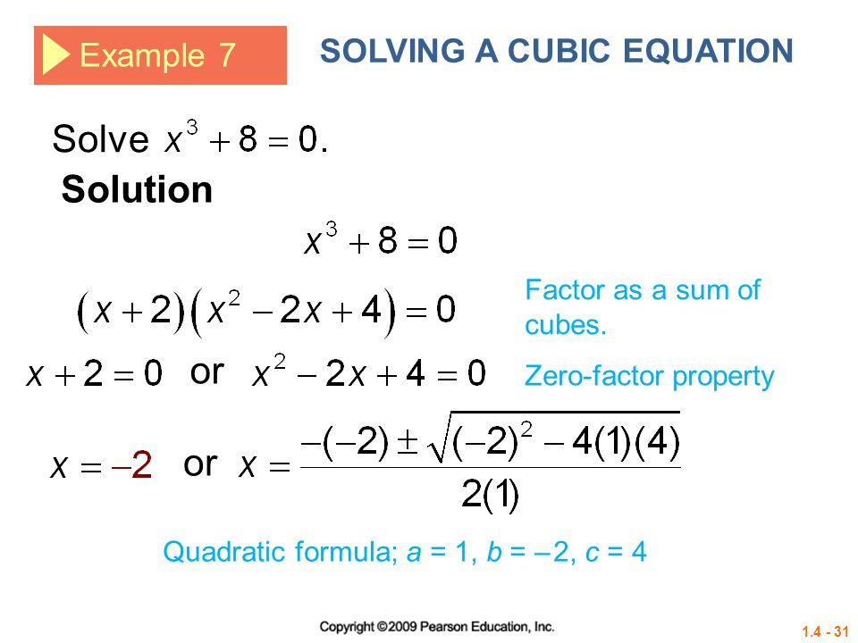Solve Solution or or SOLVING A CUBIC EQUATION Example 7