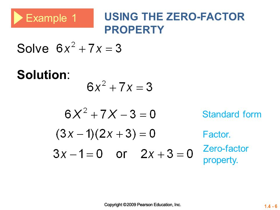 Solve Solution: USING THE ZERO-FACTOR PROPERTY Example 1 Standard form