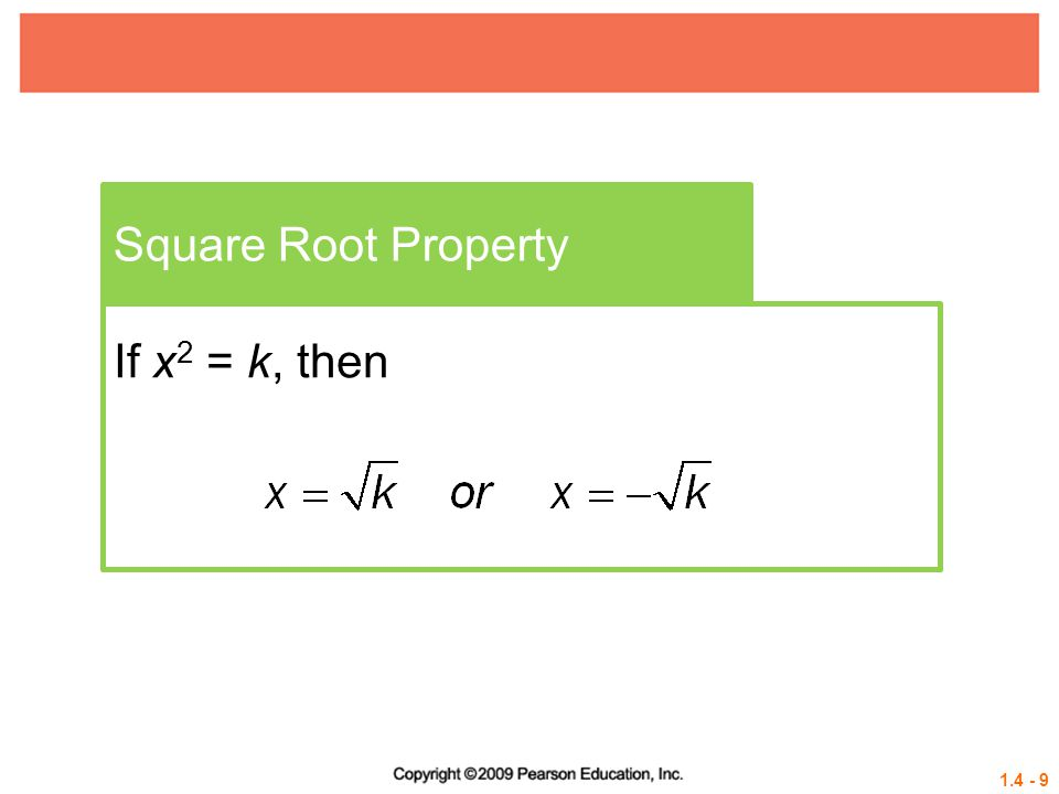 Square Root Property If x2 = k, then