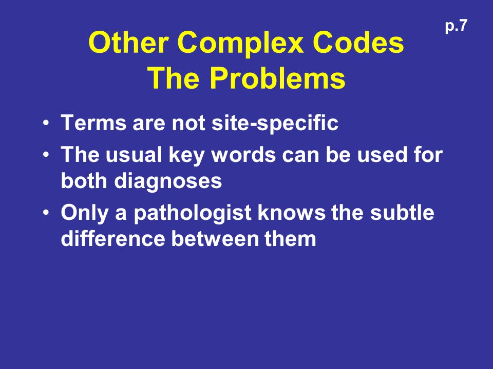Other Complex Codes The Problems