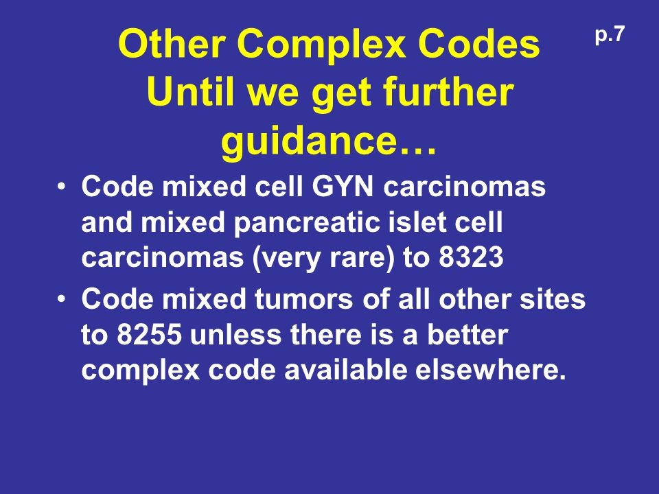 Other Complex Codes Until we get further guidance…