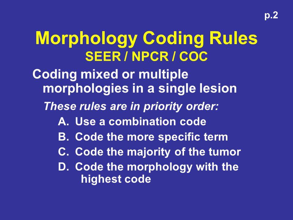 Morphology Coding Rules SEER / NPCR / COC