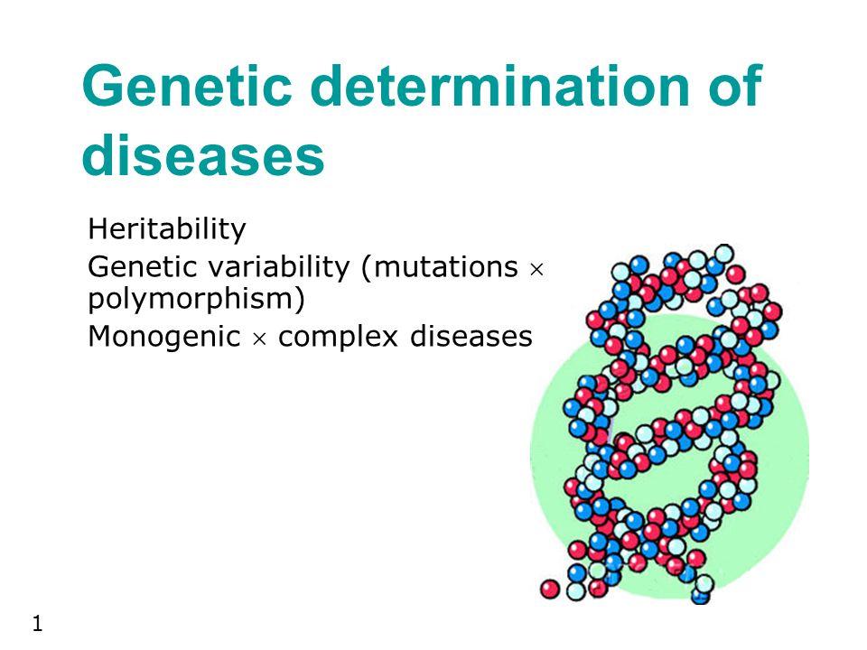 Genetic determination of diseases