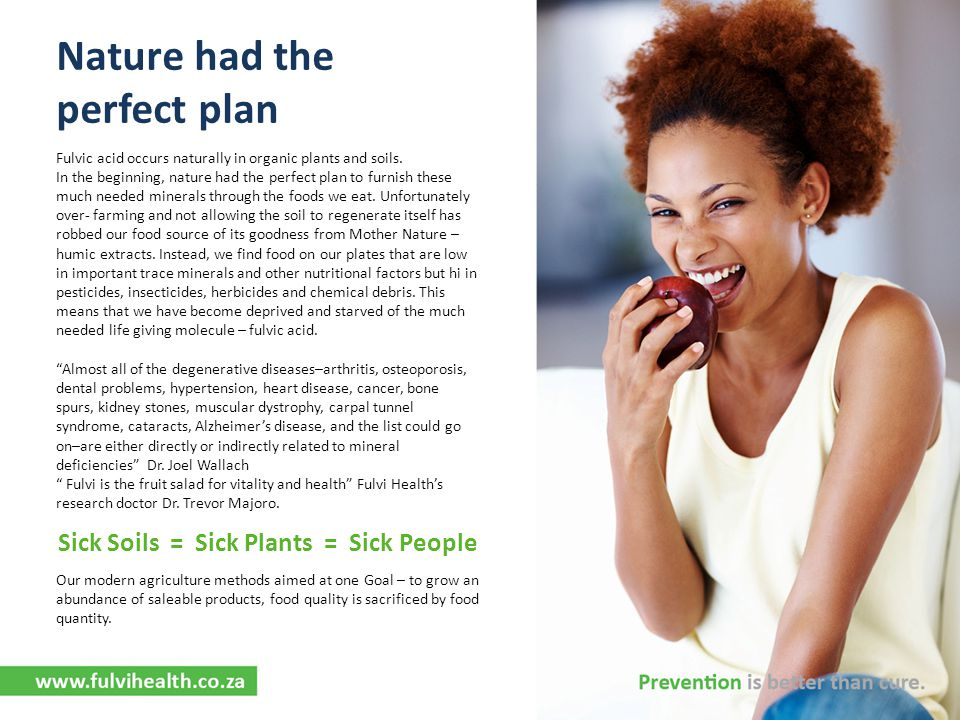 Nature had the perfect plan Sick Soils = Sick Plants = Sick People