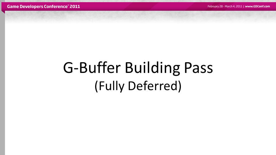 G-Buffer Building Pass (Fully Deferred)