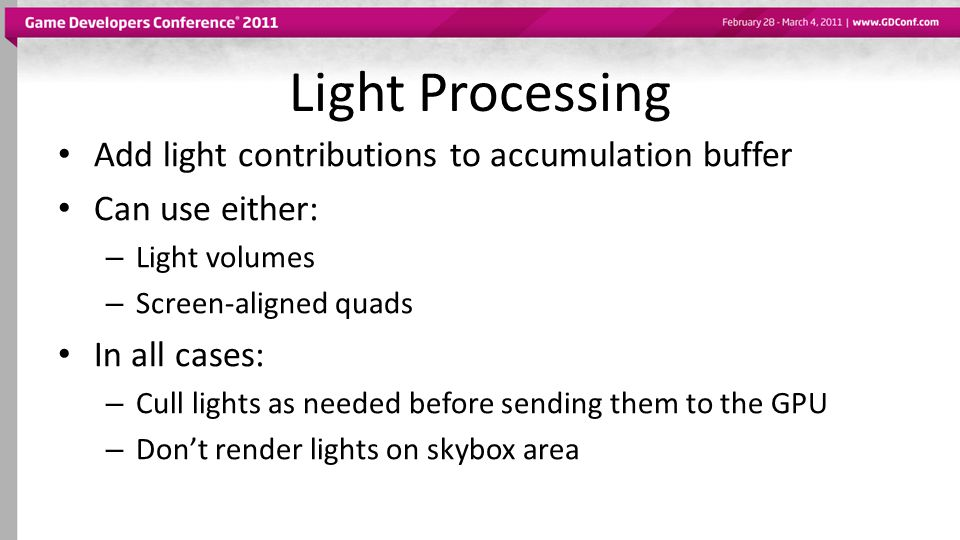 Light Processing Add light contributions to accumulation buffer
