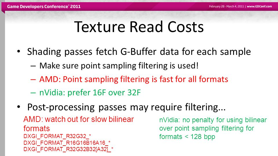 Texture Read Costs Shading passes fetch G-Buffer data for each sample