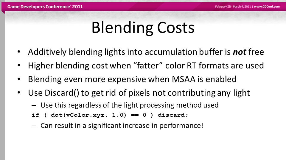 Blending Costs Additively blending lights into accumulation buffer is not free. Higher blending cost when fatter color RT formats are used.