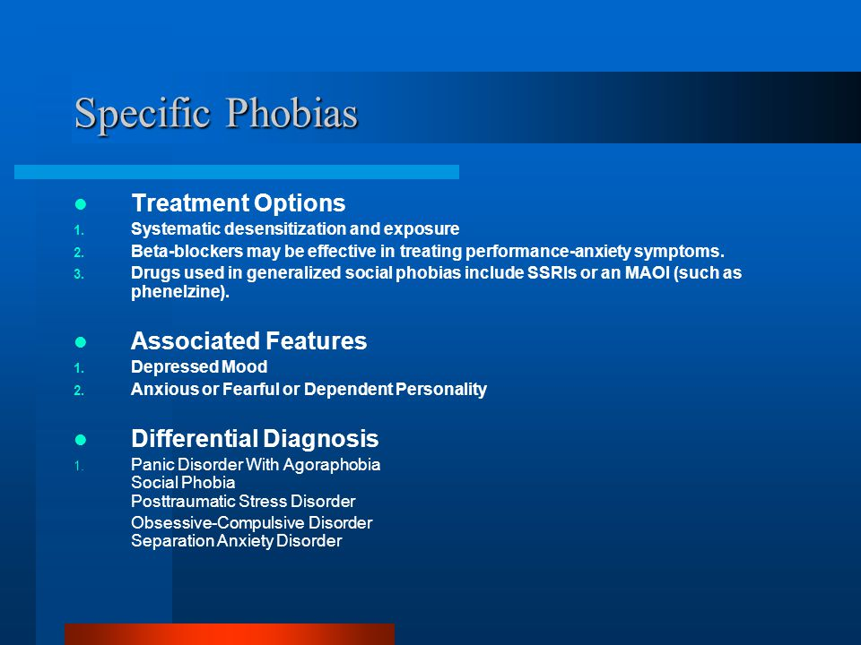 Specific Phobias Treatment Options Associated Features