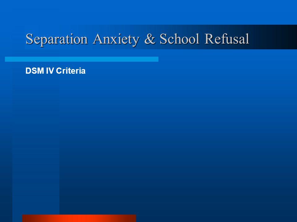 Separation Anxiety & School Refusal