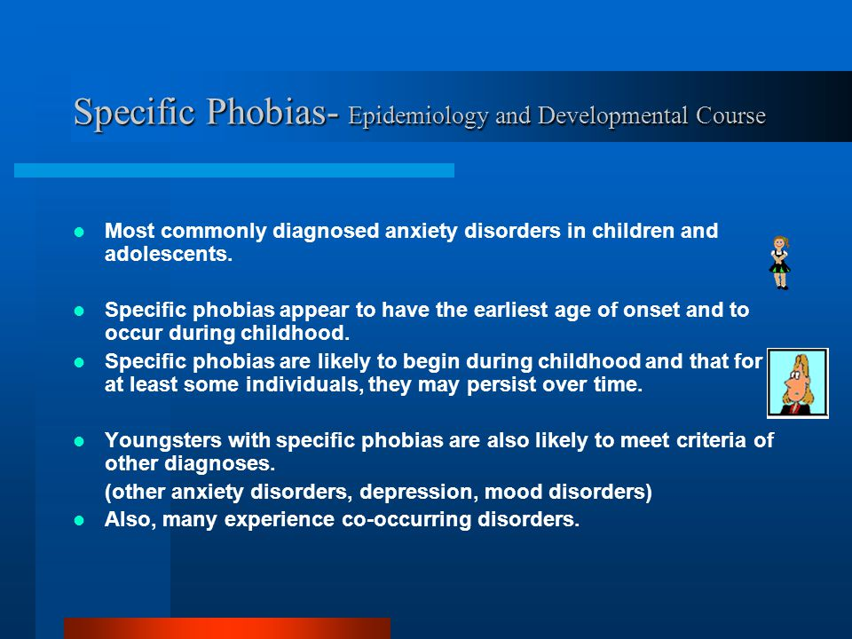 Specific Phobias- Epidemiology and Developmental Course