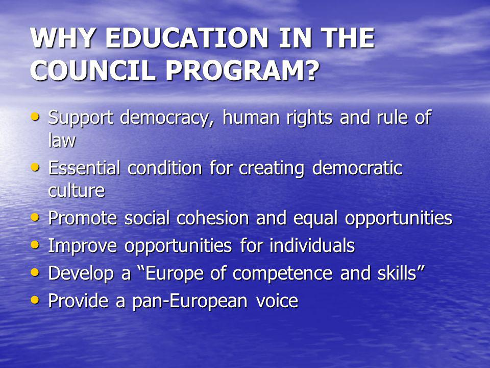 WHY EDUCATION IN THE COUNCIL PROGRAM