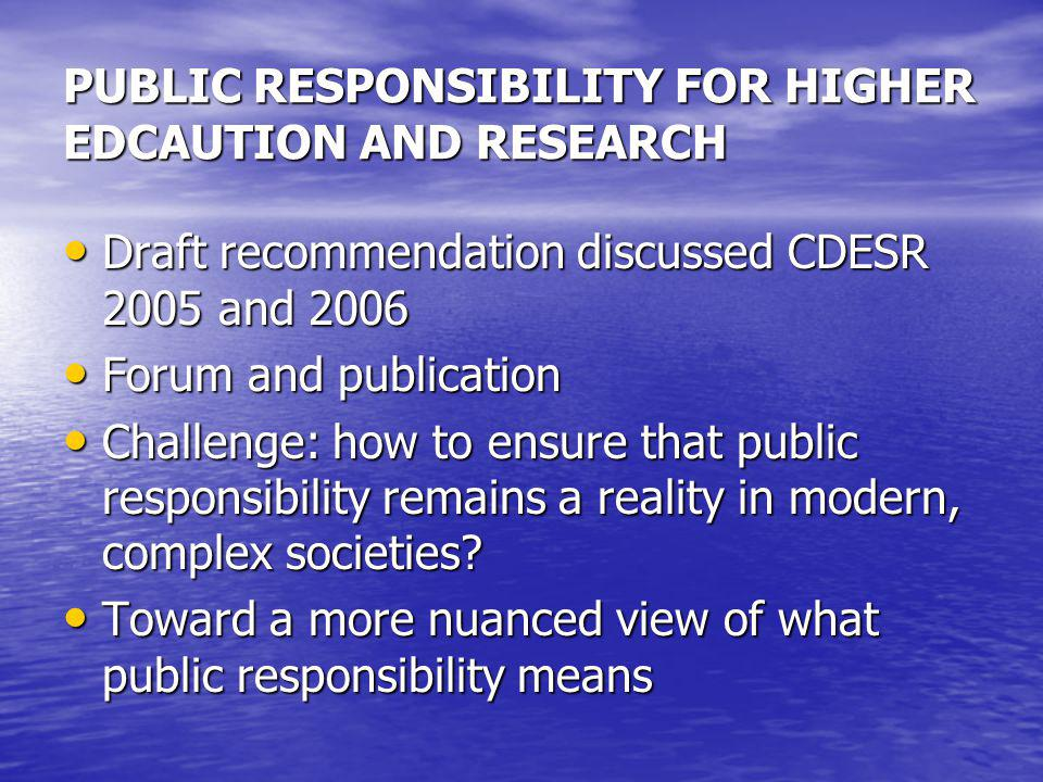 PUBLIC RESPONSIBILITY FOR HIGHER EDCAUTION AND RESEARCH